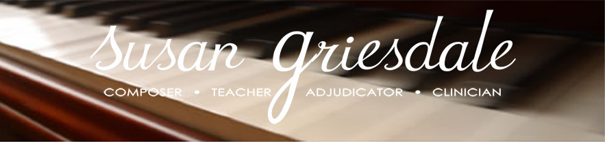 Susan Griesdale Composer - Teacher - Adjudicator - Clinician